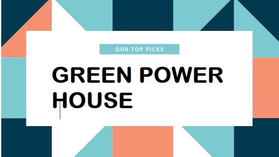 Green power house